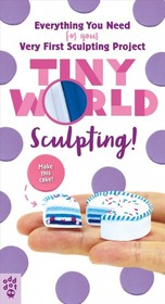 Tiny World: Sculpting! - Kit - Popsicle, Lynnie - ISBN: 9781250203861