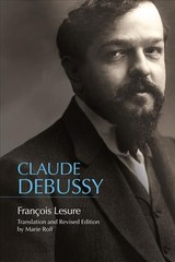 Claude Debussy - Lesure, Francois; Rolf, Marie - ISBN: 9781580469036