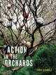 Action In The Orchards - Schmalz, Fred - ISBN: 9781937658984