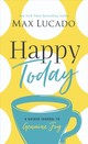 Happy Today - Lucado, Max - ISBN: 9781400217243