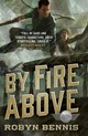 By Fire Above - Bennis, Robyn - ISBN: 9780765388810