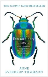 Extraordinary Insects - Sverdrup-thygeson, Anne - ISBN: 9780008316365
