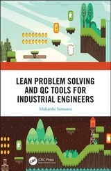 Lean Problem Solving And Qc Tools For Industrial Engineers - Samanta, Maharshi (roca Bathroom Products Pvt Ltd, India) - ISBN: 9781138338494
