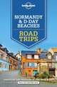 Lonely Planet Normandy & D-day Beaches Road Trips - Lonely Planet Publications/ Harper, Damian/ Le Nevez, Catherine - ISBN: 9781786573940