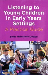 Listening To Young Children In Early Years Settings - Mainstone-cotton, Sonia - ISBN: 9781785924699