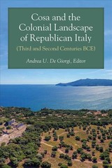Cosa And The Colonial Landscape Of Republican Italy (third And Second Centuries Bce) - Giorgi, Andrea De - ISBN: 9780472131549