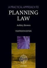 Practical Approach To Planning Law - Bowes, Ashley (barrister, Cornerstone Barristers) - ISBN: 9780198833253