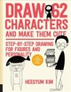 Draw 62 Characters And Make Them Cute - Kim, Ms. Heegyum - ISBN: 9781631598210