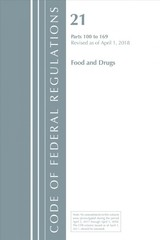 Code Of Federal Regulations, Title 21 Food And Drugs 100-169, Revised As Of April 1, 2018 - Office Of The Federal Register (u.s.) - ISBN: 9781641430678