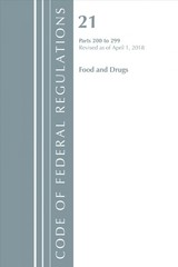 Code Of Federal Regulations, Title 21 Food And Drugs 200-299, Revised As Of April 1, 2018 - Office Of The Federal Register (u.s.) - ISBN: 9781641430692