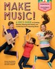 Make Music!: A Kid's Guide To Creating Rhythm, Playing With Sound And Conducting And Composing Music - Haynes, Norma Jean - ISBN: 9781635860351