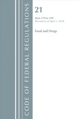 Code Of Federal Regulations, Title 21 Food And Drugs 170-199, Revised As Of April 1, 2018 - Office Of The Federal Register (u.s.) - ISBN: 9781641430685