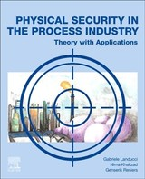Physical Security in the Process Industry - Reniers, Genserik; Khakzad, Nima; Landucci, Gabriele - ISBN: 9780444640543