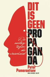 Dit is geen propaganda - Peter  Pomerantsev - ISBN: 9789048839407