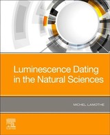 Luminescence Dating in the Natural Sciences - Lamothe, Michel - ISBN: 9780128172445