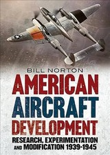American Aircraft Development Of The Second World War - Norton, William - ISBN: 9781781557259