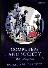 Computers And Society - Baecker, Ronald M. (emeritus Professor Of Computer Science, Emeritus Professor Of Computer Science, University Of Toronto) - ISBN: 9780198827092