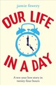 Our Life In A Day - Fewery, Jamie - ISBN: 9781409178163