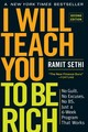 I Will Teach You To Be Rich, Second Edition - Sethi, Ramit - ISBN: 9781523505746