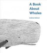 Book About Whales - Antinori, Andrea - ISBN: 9781419735028