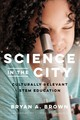 Science In The City - Brown, Bryan A. - ISBN: 9781682533741