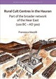 Rural Cult Centres In The Hauran: Part Of The Broader Network Of The Near East (100 Bc - Ad 300) - Mazzilli, Francesca - ISBN: 9781784919542