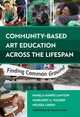 Community-based Art Education Across The Lifespan - Lawton, Pamela Harris; Walker, Margarat A.; Green, Melissa - ISBN: 9780807761892