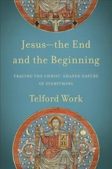 Jesus--the End And The Beginning - Work, Telford - ISBN: 9781540960542