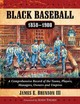 Black Baseball, 1858-1900 - Brunson, James E., III - ISBN: 9780786494170