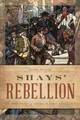 Shays' Rebellion - Bullen, Daniel - ISBN: 9781493037858