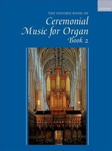 Oxford Book Of Ceremonial Music For Organ, Book 2 - ISBN: 9780193528369