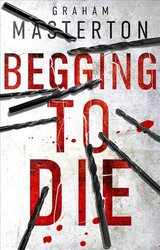 Begging To Die - Masterton, Graham - ISBN: 9781784976491