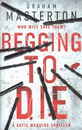Begging To Die - Masterton, Graham - ISBN: 9781784976477