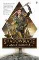Shadowblade - Kashina, Anna - ISBN: 9780857668158
