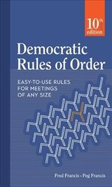 Democratic Rules Of Order - Francis, Fred; Francis, Peg - ISBN: 9780865719064