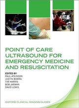 Point Of Care Ultrasound For Emergency Medicine And Resuscitation - Atkinson, Paul (EDT)/ Bowra, Justin (EDT)/ Harris, Tim (EDT)/ Jarman, Bob (EDT)/ Lewis, David (EDT) - ISBN: 9780198777540