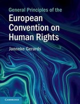 General Principles Of The European Convention On Human Rights - Gerards, Janneke (universiteit Utrecht, The Netherlands) - ISBN: 9781108718288