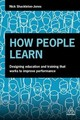 How People Learn - Shackleton-jones, Nick - ISBN: 9780749484705