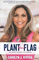 Plant Your Flag - Rivera, Carolyn J. - ISBN: 9781642795653