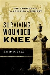 Surviving Wounded Knee - Grua, David W. (historian/curator, Lds Church History Museum) - ISBN: 9780190055578