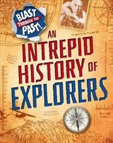 Blast Through The Past: An Intrepid History Of Explorers - Howell, Izzi - ISBN: 9781445149325