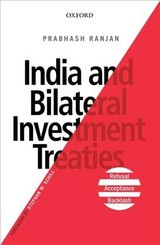 India And Bilateral Investment Treaties - Ranjan, Prabhash (assistant Professor, Faculty Of Law, Assistant Professor, Faculty Of Law, South Asian University) - ISBN: 9780199493746