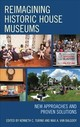 Reimagining Historic House Museums - Van Balgooy, Max A. (EDT)/ Turino, Kenneth C. (EDT) - ISBN: 9781442272972