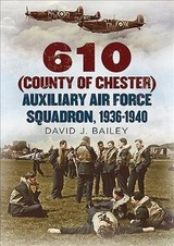 610 (county Of Chester) Auxiliary Air Force Squadron, 1936-1940 - Bailey, David J. - ISBN: 9781781557143