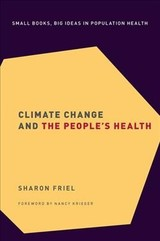 Climate Change And The People's Health - Friel, Sharon (professor Of Health Equity And Director Of The School Of Regulation And Global Governance (regnet), Professor Of Health Equity And Director Of The School Of Regulation And Global Governance (regnet), Australian National University) - ISBN: 9780190492731