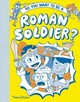 So You Want To Be A Roman Soldier? - Matyszak, Philip - ISBN: 9780500651834