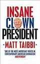 Insane Clown President - Taibbi, Matt - ISBN: 9780753548417