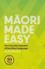 Maori Made Easy: For Everyday Learners Of The Maori Language - Morrison, Scotty - ISBN: 9780143570912