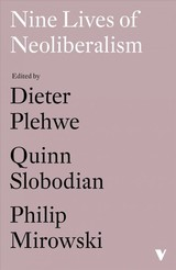 Nine Lives Of Neoliberalism - Plehwe, Dieter (EDT)/ Slobodian, Quinn (EDT)/ Mirowski, Philip (EDT) - ISBN: 9781788732536