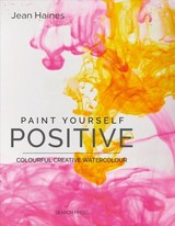 Paint Yourself Positive - Haines, Jean - ISBN: 9781782216537